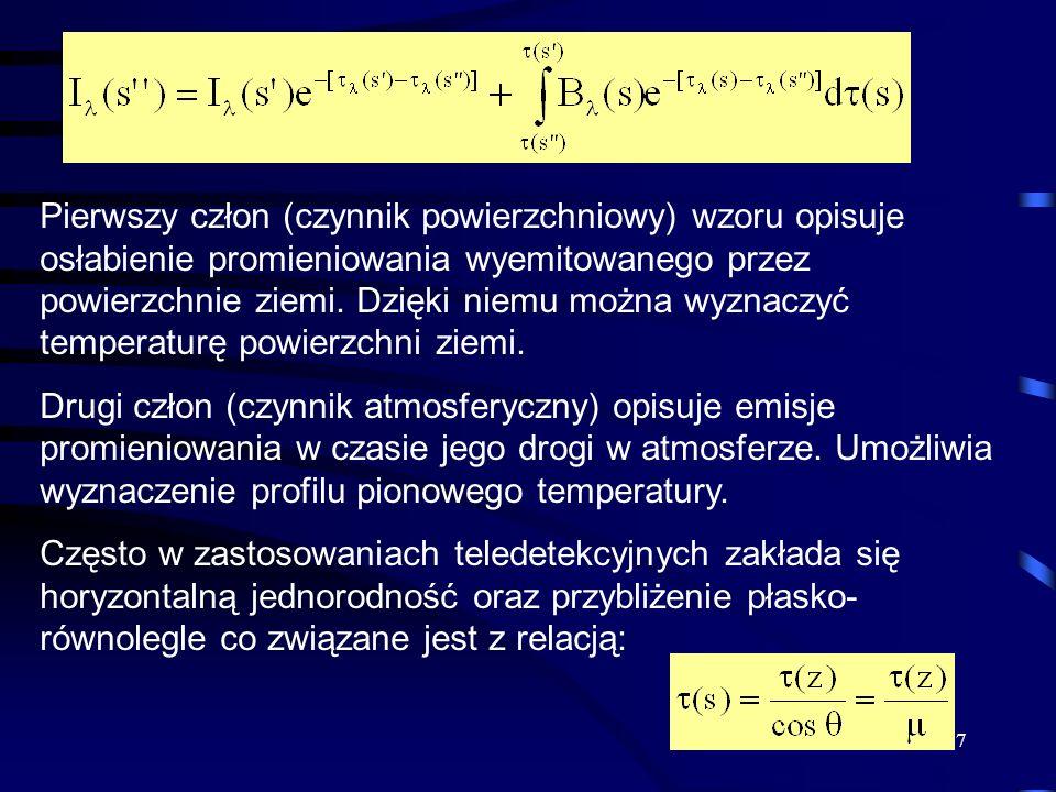 7 Pierwszy człon (czynnik powierzchniowy) wzoru opisuje osłabienie promieniowania wyemitowanego przez powierzchnie ziemi. Dzięki niemu można wyznaczyć