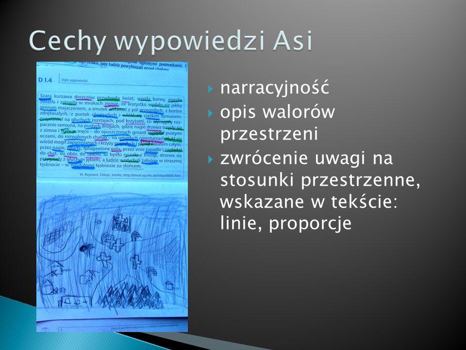  narracyjność  opis walorów przestrzeni  zwrócenie uwagi na stosunki przestrzenne, wskazane w tekście: linie, proporcje