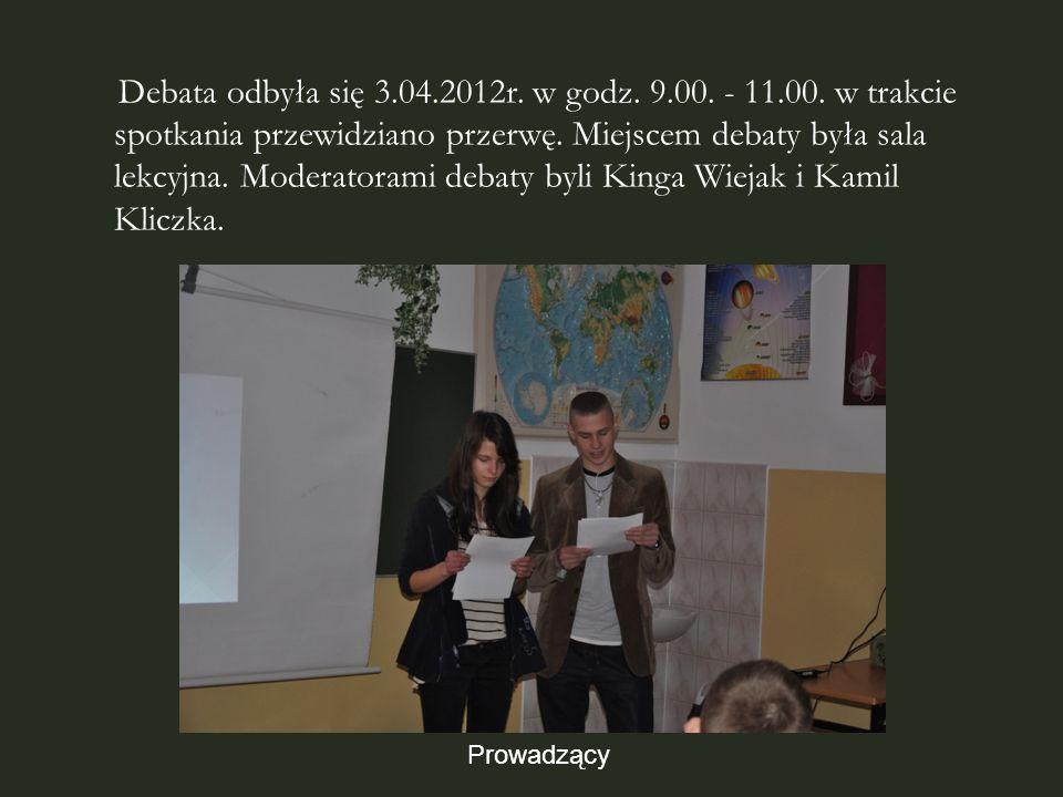 Debata odbyła się 3.04.2012r.w godz. 9.00. - 11.00.