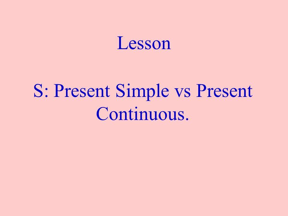 Zasady użycia: Present Simple: czynności codzienne, czynności rutynowe, powtarzające się, zwyczaje, stałe prawdy Present Continuous: czynności wykonywane w chwili mówienia, czynności pewne na przyszłość, czynności niezgodne z naszymi zwyczajami