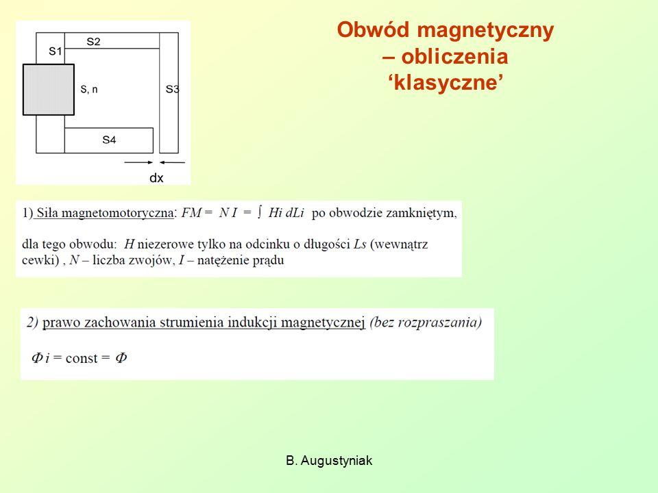 Obwód magnetyczny – obliczenia 'klasyczne' B. Augustyniak