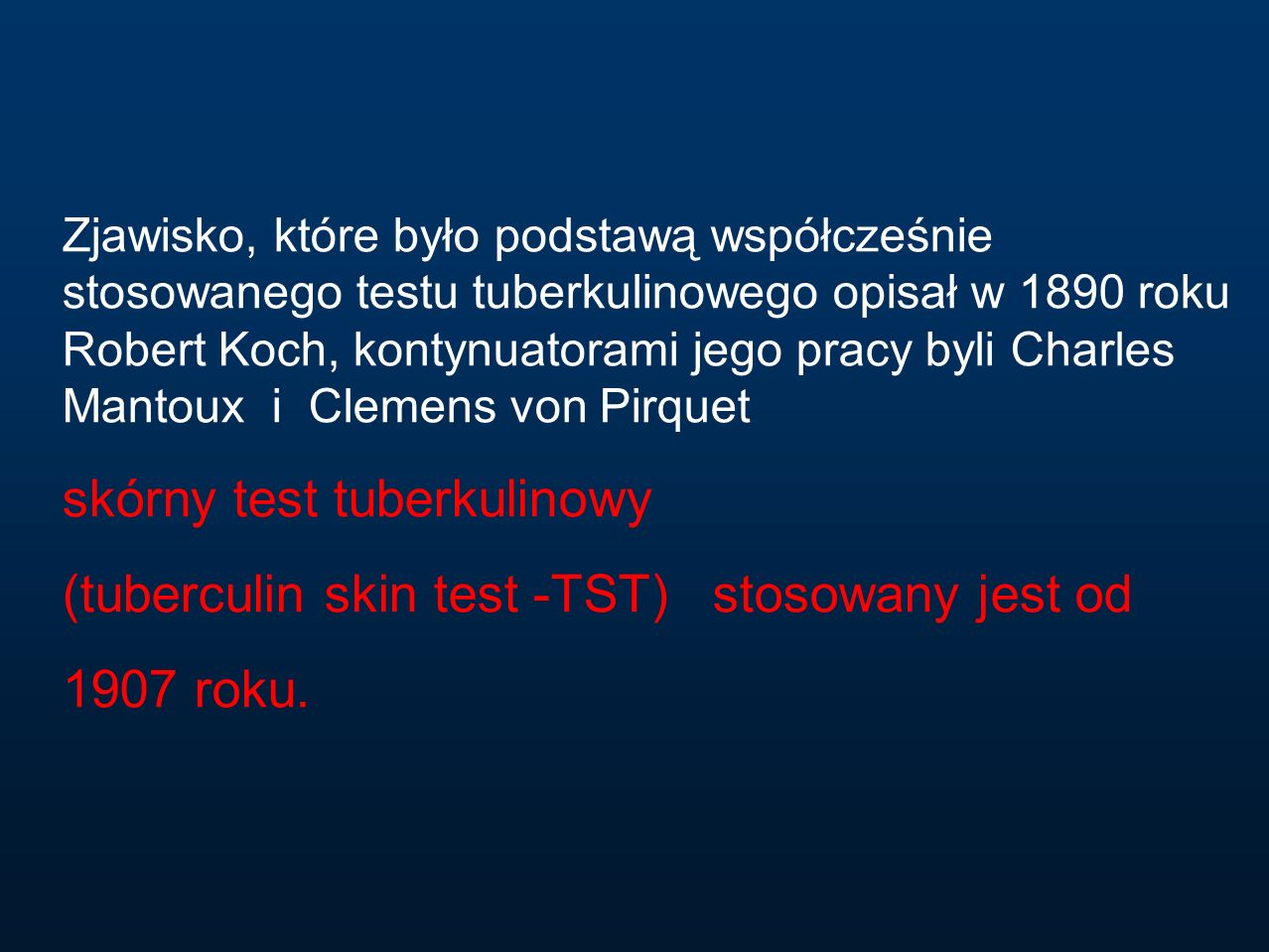 Zjawisko, które było podstawą współcześnie stosowanego testu tuberkulinowego opisał w 1890 roku Robert Koch, kontynuatorami jego pracy byli Charles Ma