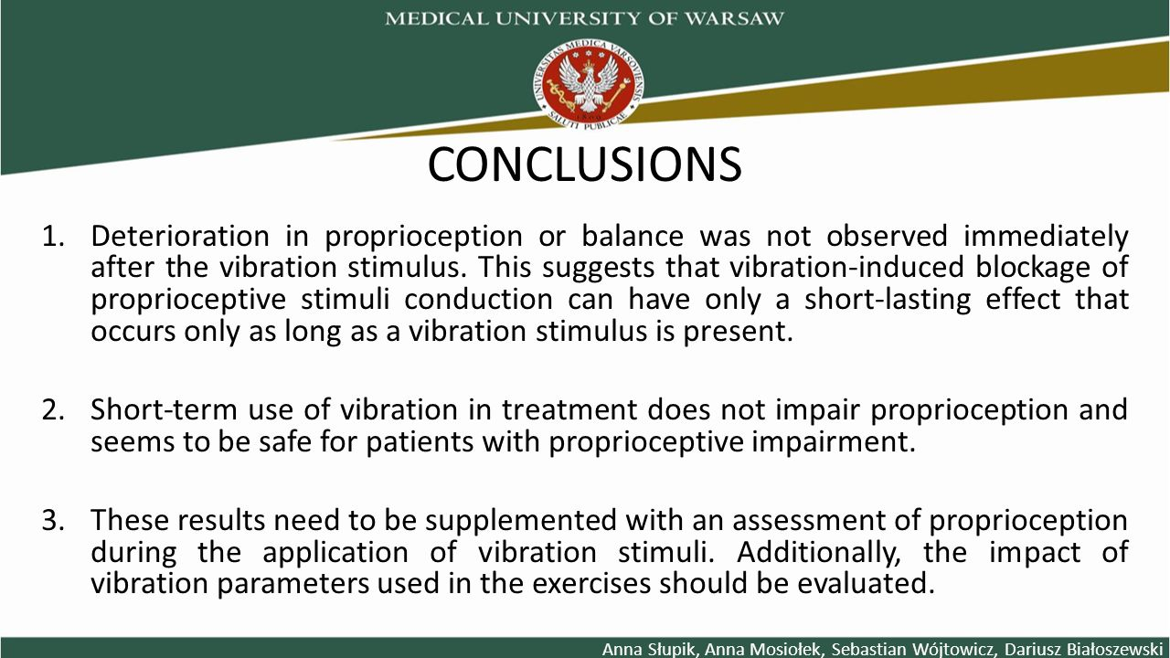 CONCLUSIONS 1.Deterioration in proprioception or balance was not observed immediately after the vibration stimulus.