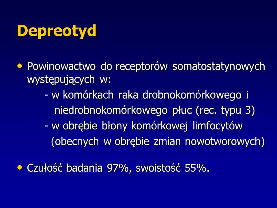 Depreotyd Powinowactwo do receptorów somatostatynowych występujących w: Powinowactwo do receptorów somatostatynowych występujących w: - w komórkach raka drobnokomórkowego i niedrobnokomórkowego płuc (rec.