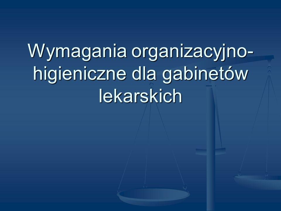 Wymagania organizacyjno- higieniczne dla gabinetów lekarskich