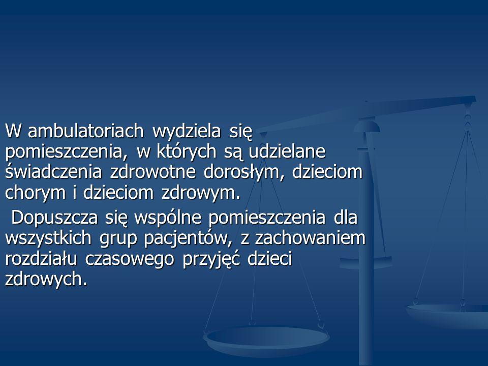 Gabinet badań ginekologicznych oraz ambulatoria, w których są udzielane świadczenia zdrowotne w dziedzinie urologii lub o charakterze inwazyjnym w zakresie dolnego odcinka przewodu pokarmowego, mają bezpośrednie połączenie z pomieszczeniem higieniczno- sanitarnym wyposażonym dodatkowo w bidet.