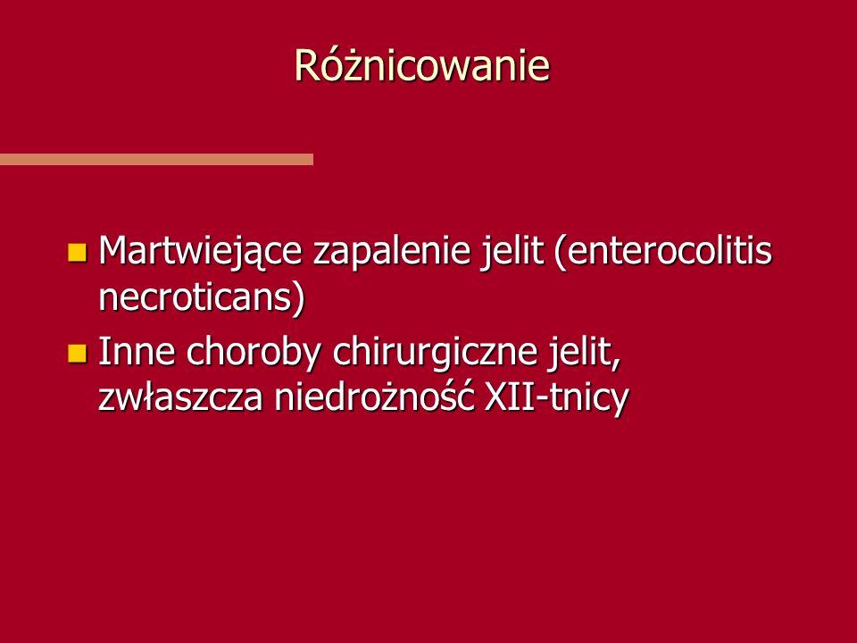 Różnicowanie Martwiejące zapalenie jelit (enterocolitis necroticans) Martwiejące zapalenie jelit (enterocolitis necroticans) Inne choroby chirurgiczne