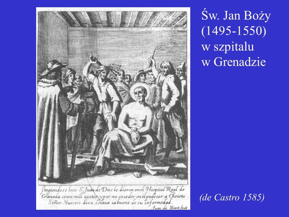 Św. Jan Boży (1495-1550) w szpitalu w Grenadzie (de Castro 1585)