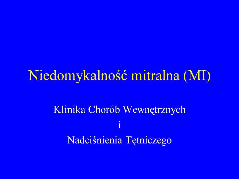 Niedomykalność mitralna (MI) Klinika Chorób Wewnętrznych i Nadciśnienia Tętniczego