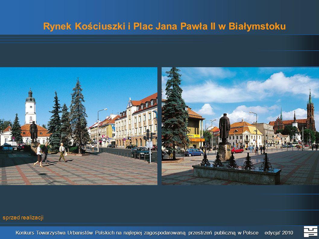 Rynek Kościuszki i Plac Jana Pawła II w Białymstoku Konkurs Towarzystwa Urbanistów Polskich na najlepiej zagospodarowaną przestrzeń publiczną w Polsce edycja 2010 sprzed realizacji
