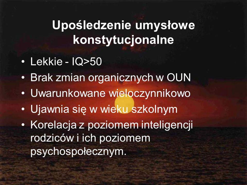 Lekkie - IQ>50 Brak zmian organicznych w OUN Uwarunkowane wieloczynnikowo Ujawnia się w wieku szkolnym Korelacja z poziomem inteligencji rodziców i ic