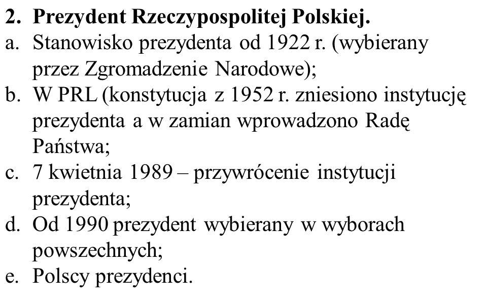 2.Prezydent Rzeczypospolitej Polskiej.a.Stanowisko prezydenta od 1922 r.