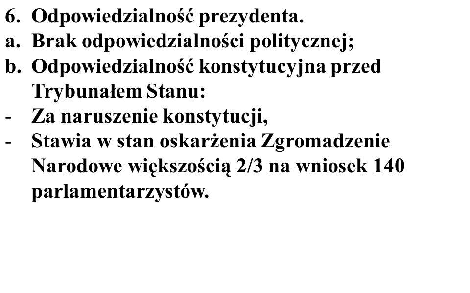 6.Odpowiedzialność prezydenta.