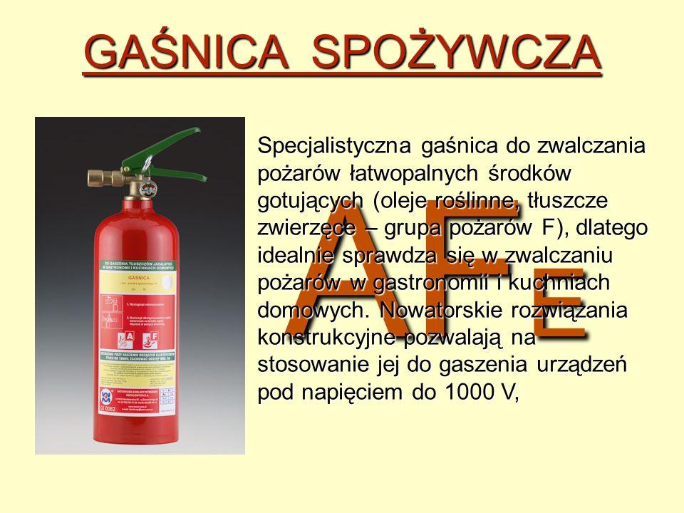 AF E GAŚNICA SPOŻYWCZA Specjalistyczna gaśnica do zwalczania pożarów łatwopalnych środków gotujących (oleje roślinne, tłuszcze zwierzęce – grupa pożar