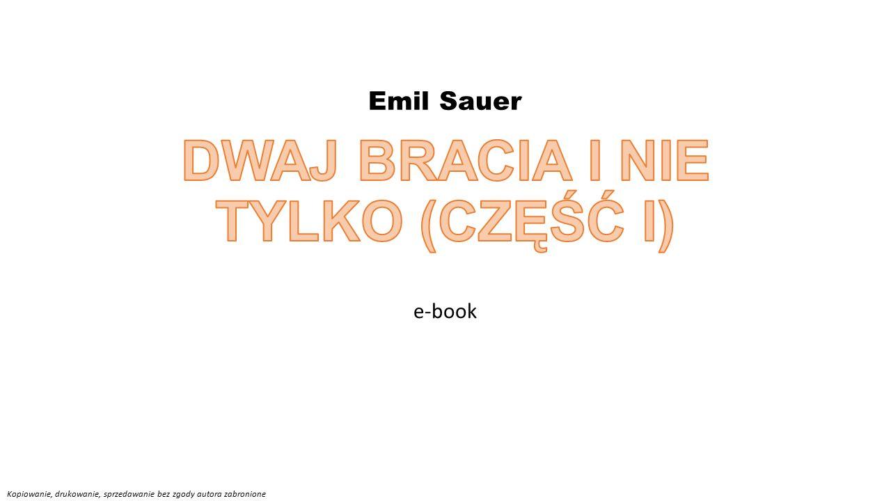 e-book Emil Sauer Kopiowanie, drukowanie, sprzedawanie bez zgody autora zabronione
