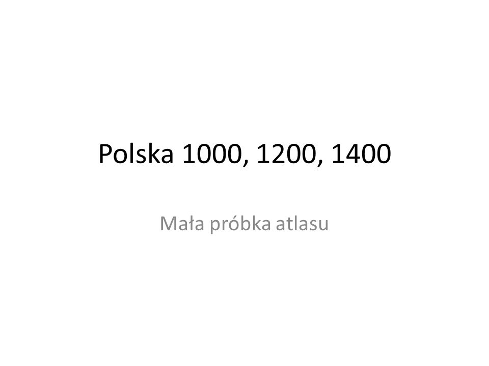 Polska 1000, 1200, 1400 Mała próbka atlasu