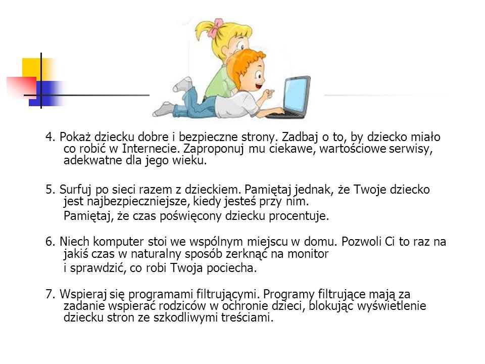 4. Pokaż dziecku dobre i bezpieczne strony. Zadbaj o to, by dziecko miało co robić w Internecie. Zaproponuj mu ciekawe, wartościowe serwisy, adekwatne
