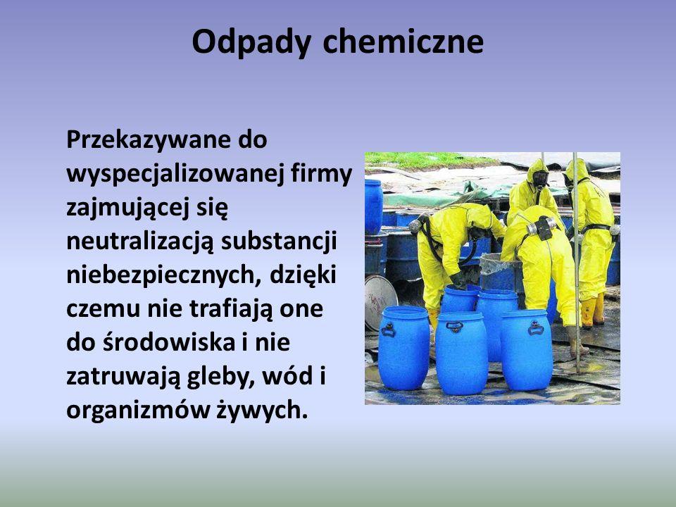 Odpady chemiczne Przekazywane do wyspecjalizowanej firmy zajmującej się neutralizacją substancji niebezpiecznych, dzięki czemu nie trafiają one do śro