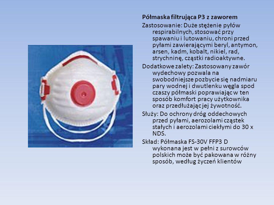 Półmaska filtrująca P3 z zaworem Zastosowanie: Duże stężenie pyłów respirabilnych, stosować przy spawaniu i lutowaniu, chroni przed pyłami zawierający