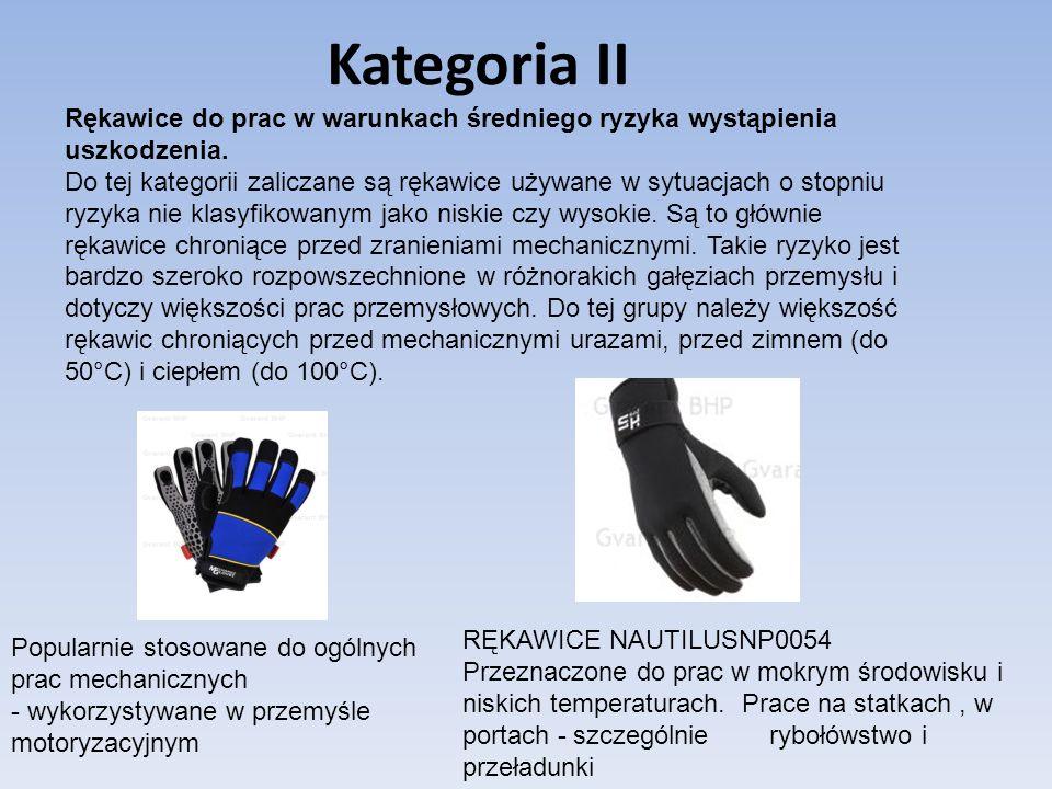 Rękawice do prac w warunkach średniego ryzyka wystąpienia uszkodzenia. Do tej kategorii zaliczane są rękawice używane w sytuacjach o stopniu ryzyka ni