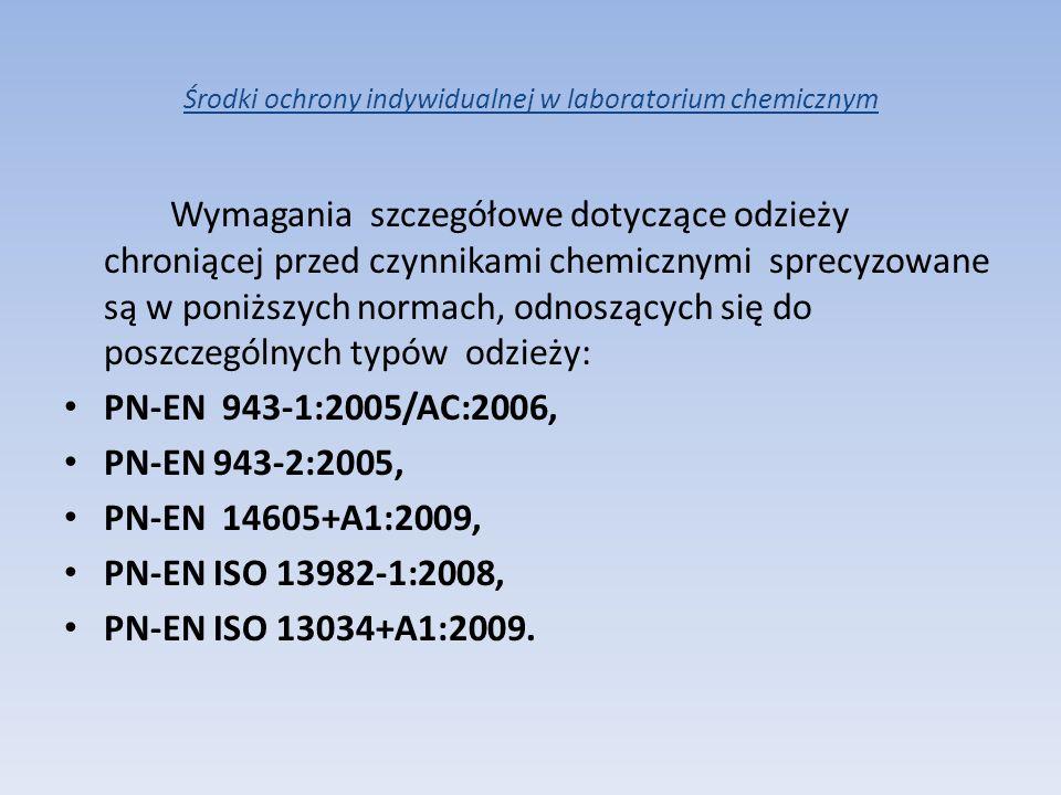 Środki ochrony indywidualnej w laboratorium chemicznym Wymagania szczegółowe dotyczące odzieży chroniącej przed czynnikami chemicznymi sprecyzowane są