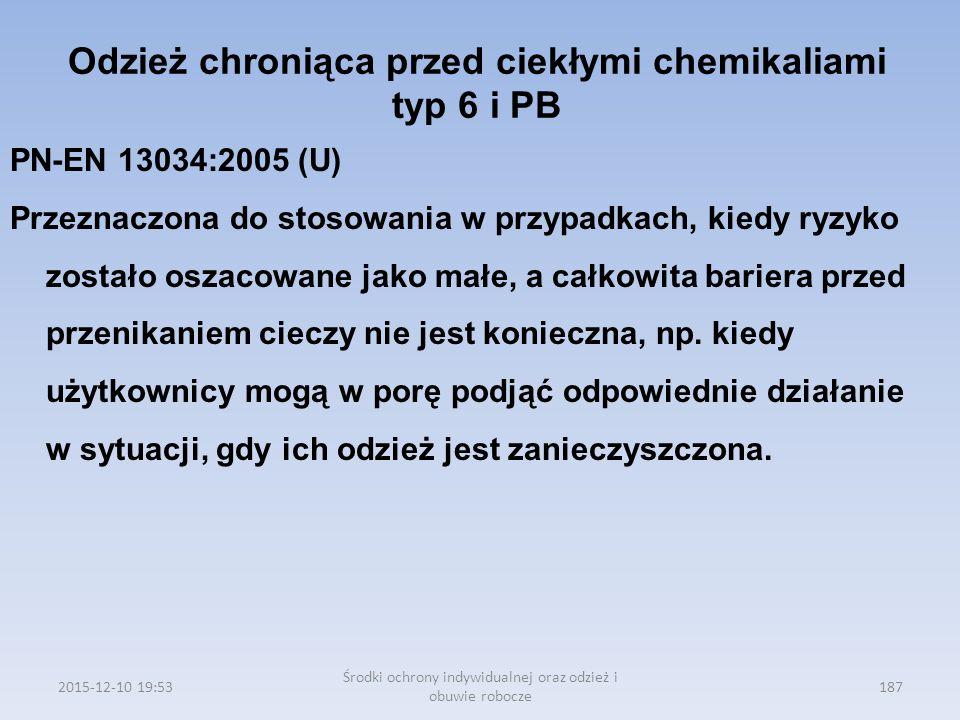 Odzież chroniąca przed ciekłymi chemikaliami typ 6 i PB PN-EN 13034:2005 (U) Przeznaczona do stosowania w przypadkach, kiedy ryzyko zostało oszacowane
