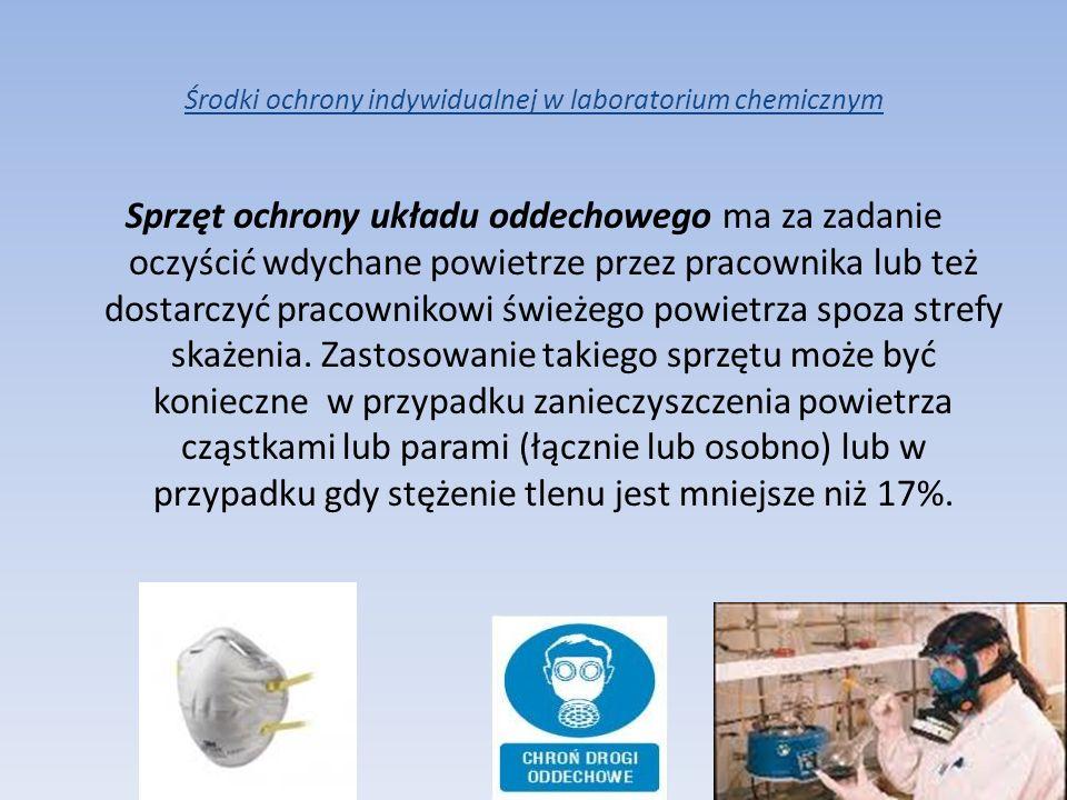Środki ochrony indywidualnej w laboratorium chemicznym Sprzęt ochrony układu oddechowego ma za zadanie oczyścić wdychane powietrze przez pracownika lu