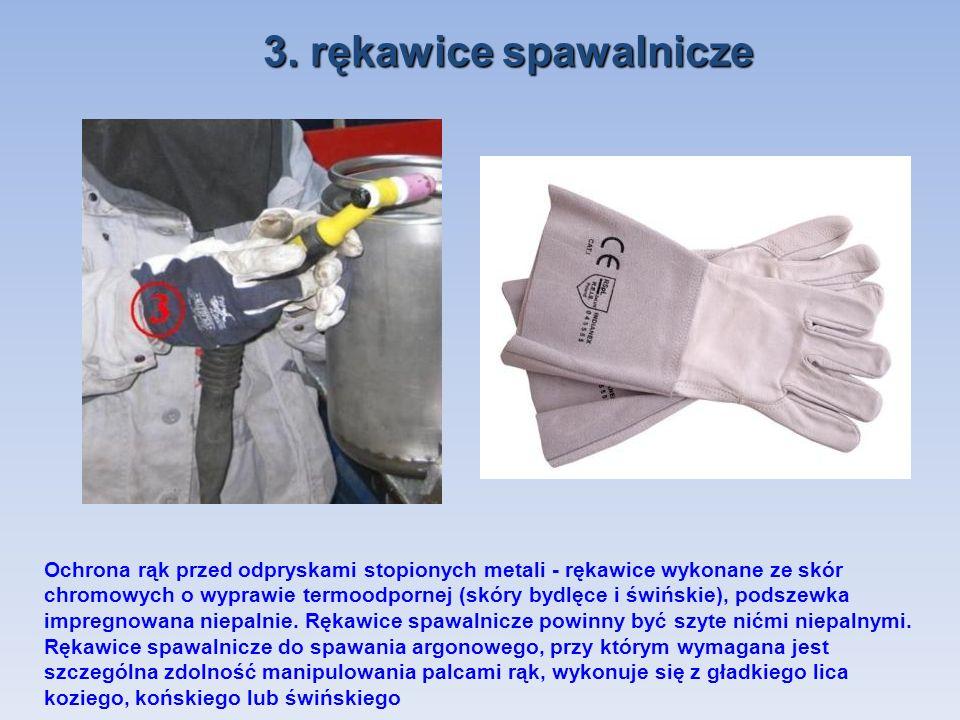 3. rękawice spawalnicze Ochrona rąk przed odpryskami stopionych metali - rękawice wykonane ze skór chromowych o wyprawie termoodpornej (skóry bydlęce