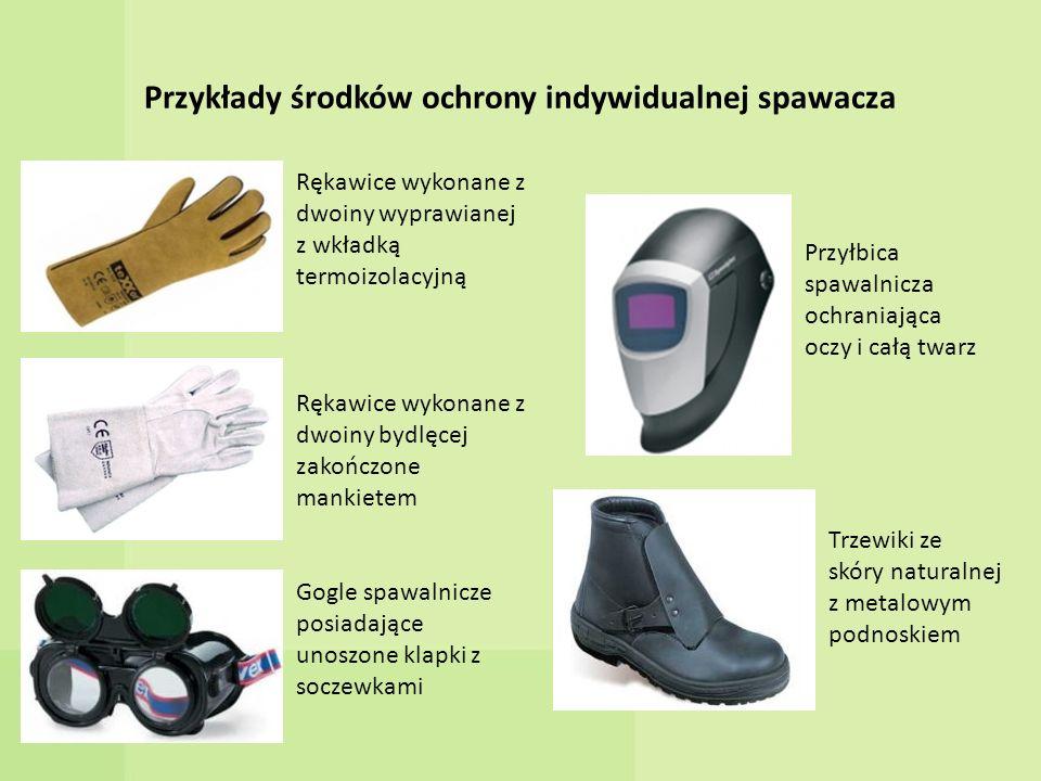 Przykłady środków ochrony indywidualnej spawacza Rękawice wykonane z dwoiny wyprawianej z wkładką termoizolacyjną Rękawice wykonane z dwoiny bydlęcej