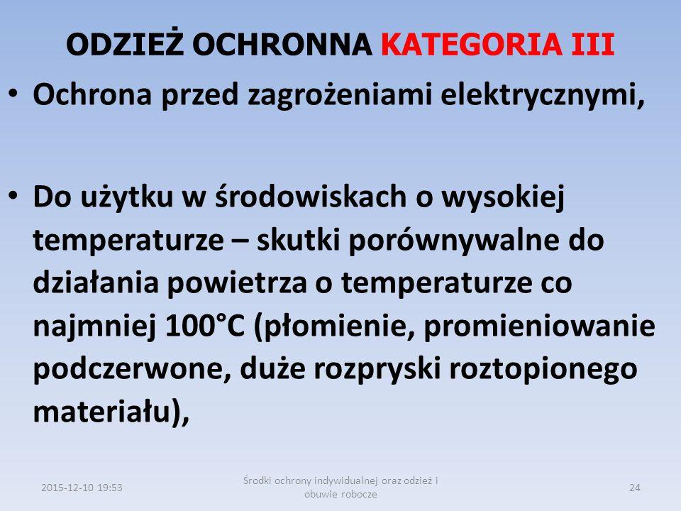 ODZIEŻ OCHRONNA KATEGORIA III Ochrona przed zagrożeniami elektrycznymi, Do użytku w środowiskach o wysokiej temperaturze – skutki porównywalne do dzia