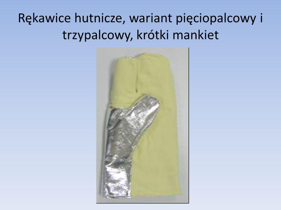 Rękawice hutnicze, wariant pięciopalcowy i trzypalcowy, krótki mankiet