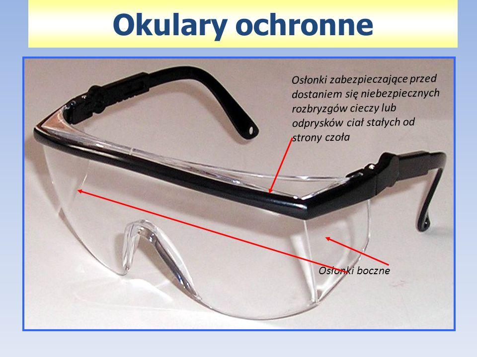 Okulary ochronne Osłonki zabezpieczające przed dostaniem się niebezpiecznych rozbryzgów cieczy lub odprysków ciał stałych od strony czoła Osłonki bocz