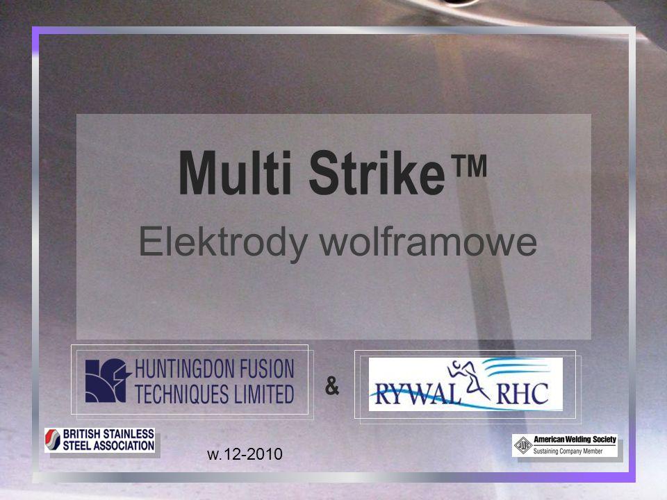 Multi Strike™ Elektrody wolframowe Elektrody Multi Strike™kontra Elektrody torowane – slajd 1: ■ Wytrzymują do 10 razy więcej zajarzeń Turkusowe Multi Strike Czerwone Torowane ■ Nie powodują raka & bez zawartości toru ■ Powtarzalna jakość – jeden dostawca ■ Zawsze te same właściwości spawalnicze ■ Tanie, często niskiej jakości ■ Radioaktywne ■ Szkodliwe opiłki w czasie ostrzenia ■ Zmienna jakość ■ Zmienne właściwości VS.