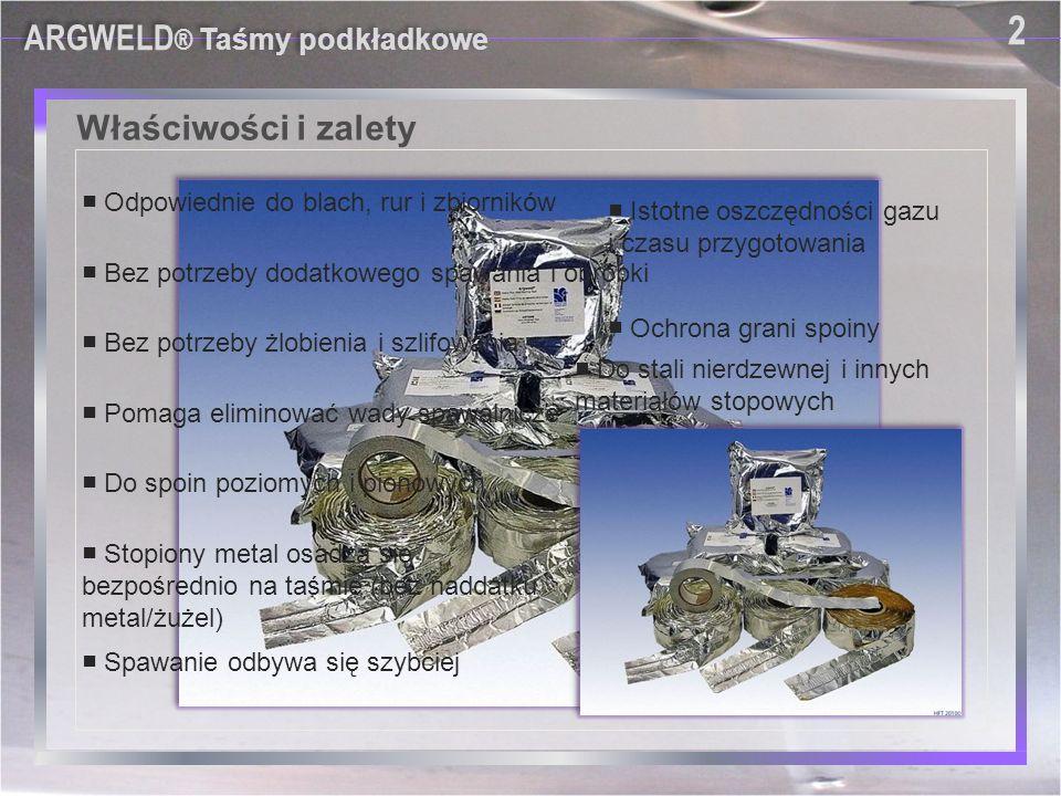 Zastosowanie ARGWELD® Taśmy podkładkowe 13 Użycie od strony wewnętrznej rury