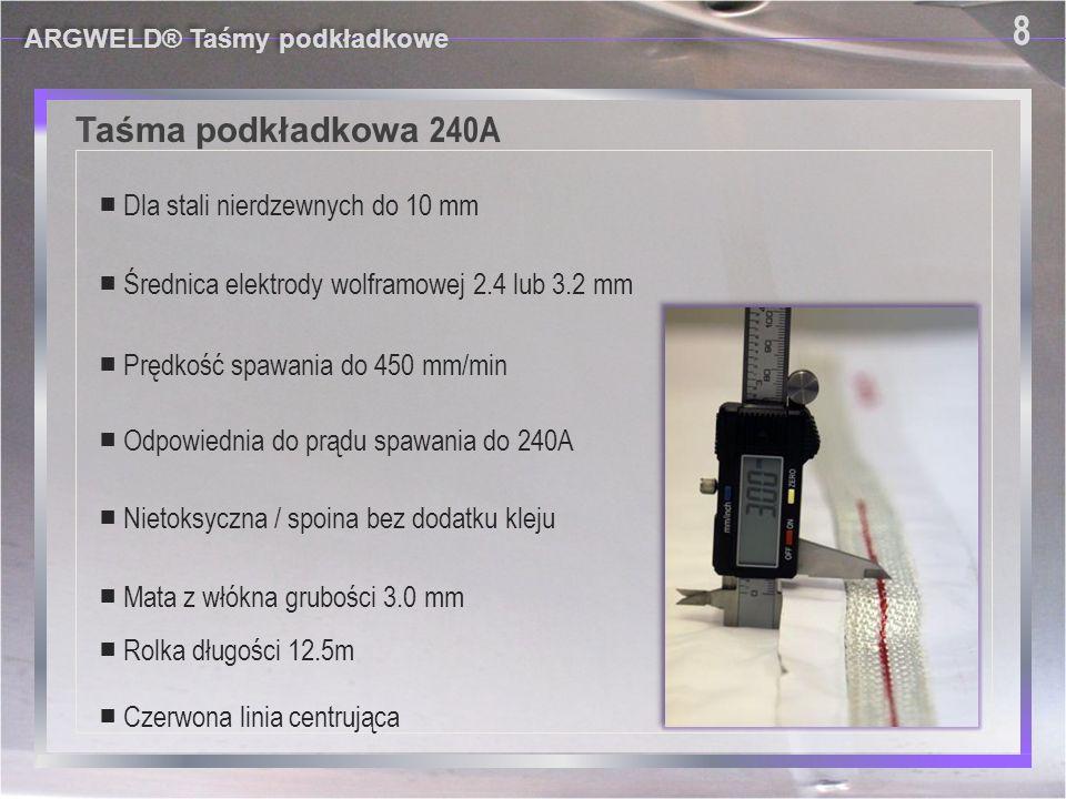 Przykład ARGWELD® Taśmy podkładkowe 9 9 *Taśma podkładkowa 160 A ■ rura lub zbiornik średnicy 36 ' (900 mm), stal nierdzewna ■ Grubość materiału: 3 mm ■ Elektroda wolframowe 2.4 mm ■ Materiał dodatkowy 1.6 mm ■ Prędkość spawania ok.