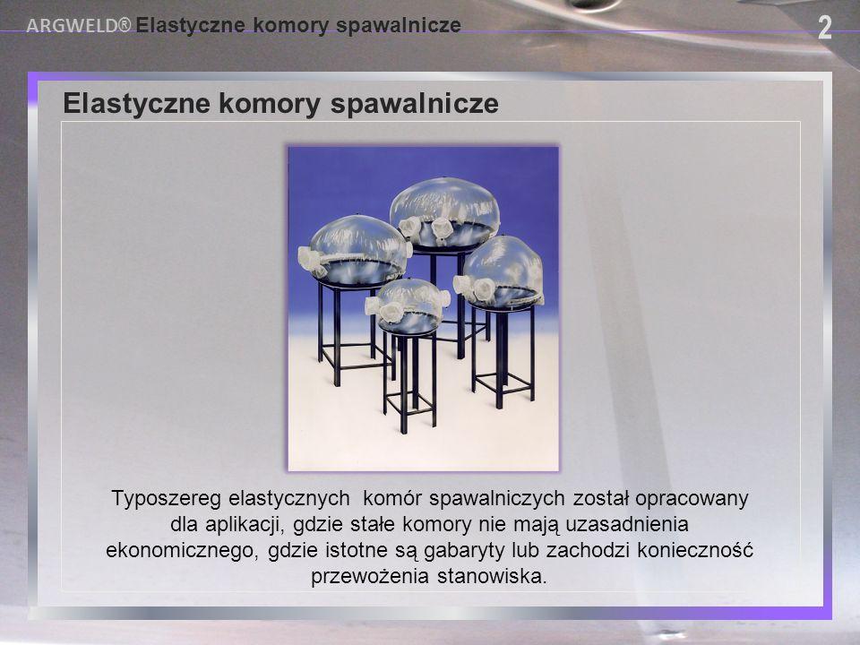 USING PROVISIONAL DAM SYSTEMS Elastyczne komory spawalnicze ARGWELD® Elastyczne komory spawalnicze 12 Dostępne są komory z PCW spawalniczego (przyciemnione) o różnych kolorach.