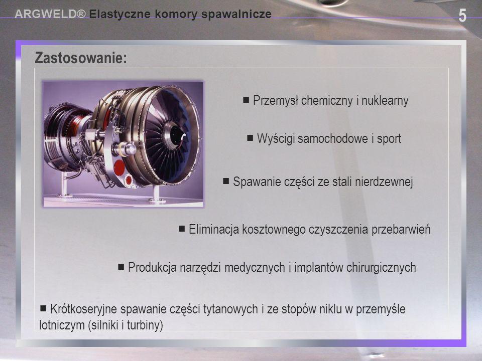 USING PROVISIONAL DAM SYSTEMS Zastosowanie: ARGWELD® Elastyczne komory spawalnicze 5 5 ■ Spawanie części ze stali nierdzewnej ■ Przemysł chemiczny i n