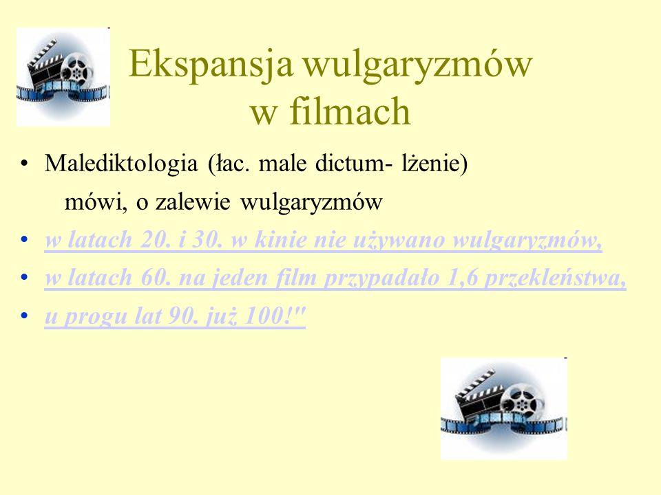 Ekspansja wulgaryzmów w filmach Malediktologia (łac.
