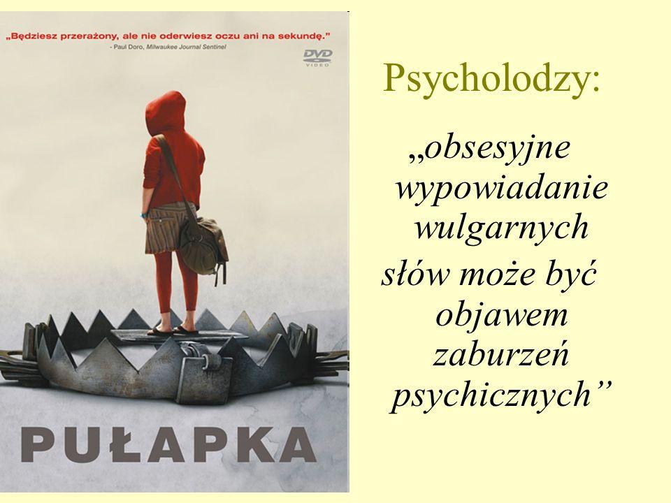 """Psycholodzy: """"obsesyjne wypowiadanie wulgarnych słów może być objawem zaburzeń psychicznych"""
