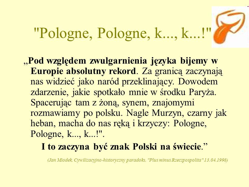 Pologne, Pologne, k..., k...! .