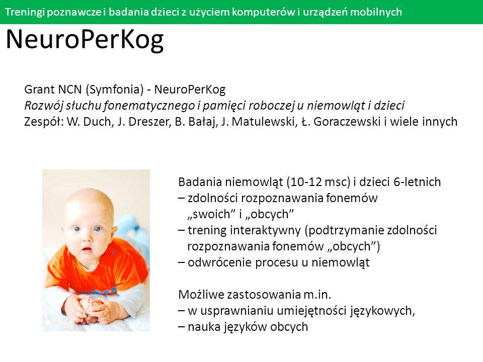 Treningi poznawcze i badania dzieci z użyciem komputerów i urządzeń mobilnych NeuroPerKog Grant NCN (Symfonia) - NeuroPerKog Rozwój słuchu fonematyczn