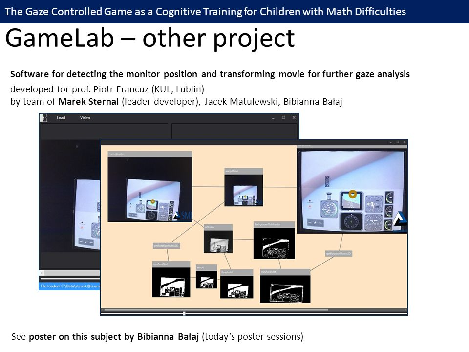 GameLab – other project Software for detecting the monitor position and transforming movie for further gaze analysis developed for prof. Piotr Francuz