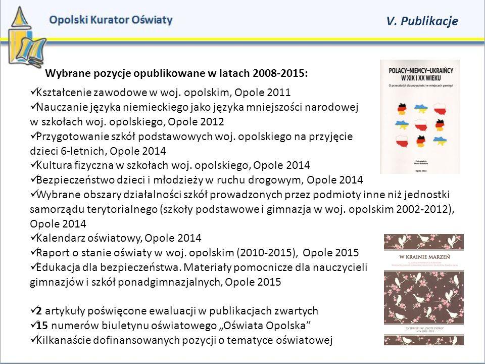Kształcenie zawodowe w woj. opolskim, Opole 2011 Nauczanie języka niemieckiego jako języka mniejszości narodowej w szkołach woj. opolskiego, Opole 201