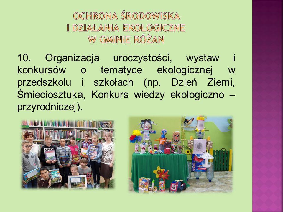 8. Zbiórka plastikowych nakrętek w szkołach i przedszkolu. 9. Dbałość o zieleń i czystość na terenie miasta i gminy.
