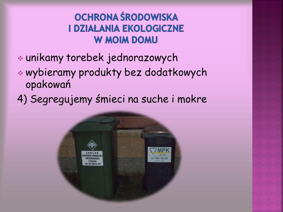 3) Robimy ekologiczne zakupy:  używamy koszyka wiklinowego lub toreb materiałowych wielokrotnego użytku