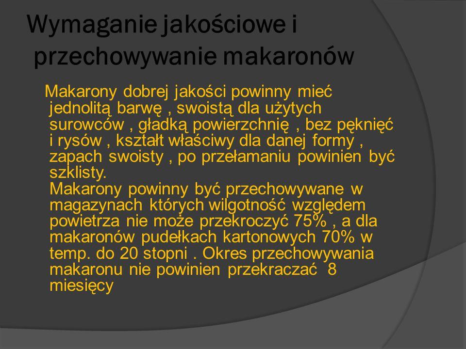Podział makaronów Przy klasyfikacji makaronów uwzględnia się : -podstawowe surowce -dodatki -wymiary -kształt W zależności od Podstawowych surowców rozróżnia się następujące typy makaronów : - popularny – z mąki uzyskiwanej z pszenicy zwyczajnej i mąki krupczatki typu 500 - wyborowy- z mąki makaronowej durum typ950 - ekstra – z semoliny