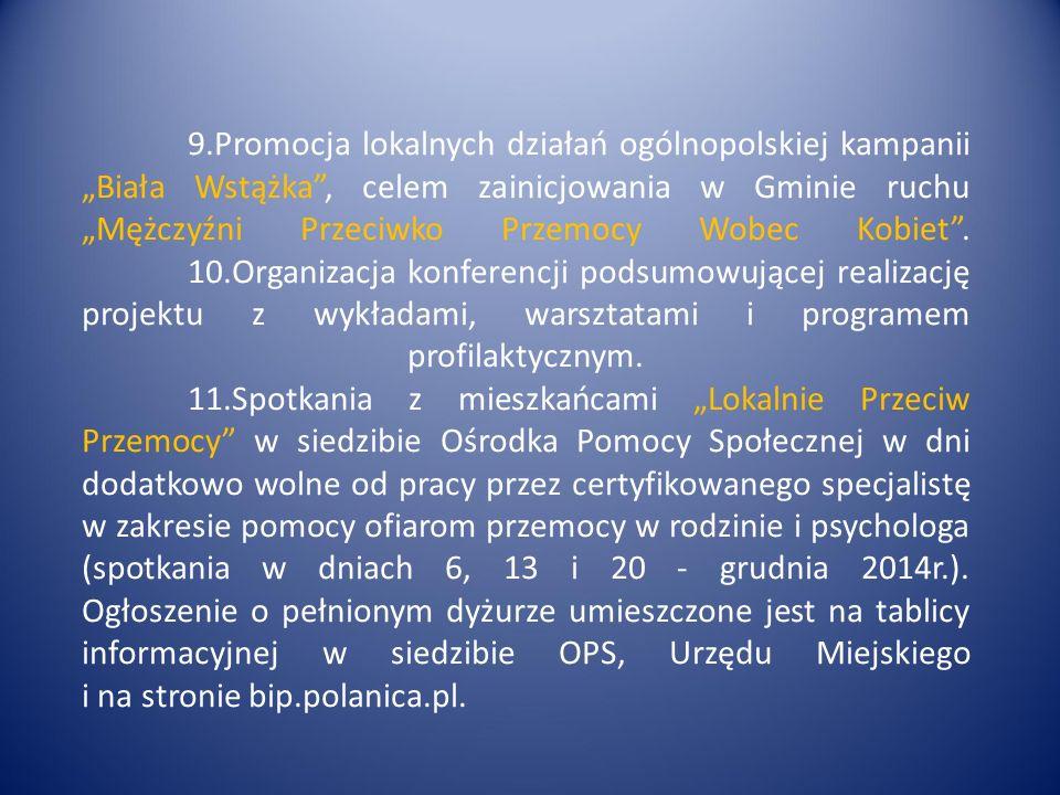 """9.Promocja lokalnych działań ogólnopolskiej kampanii """"Biała Wstążka , celem zainicjowania w Gminie ruchu """"Mężczyźni Przeciwko Przemocy Wobec Kobiet ."""