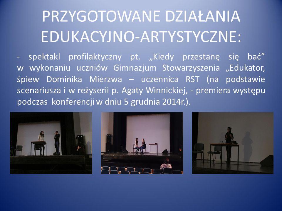 PRZYGOTOWANE DZIAŁANIA EDUKACYJNO-ARTYSTYCZNE: - spektakl profilaktyczny pt.