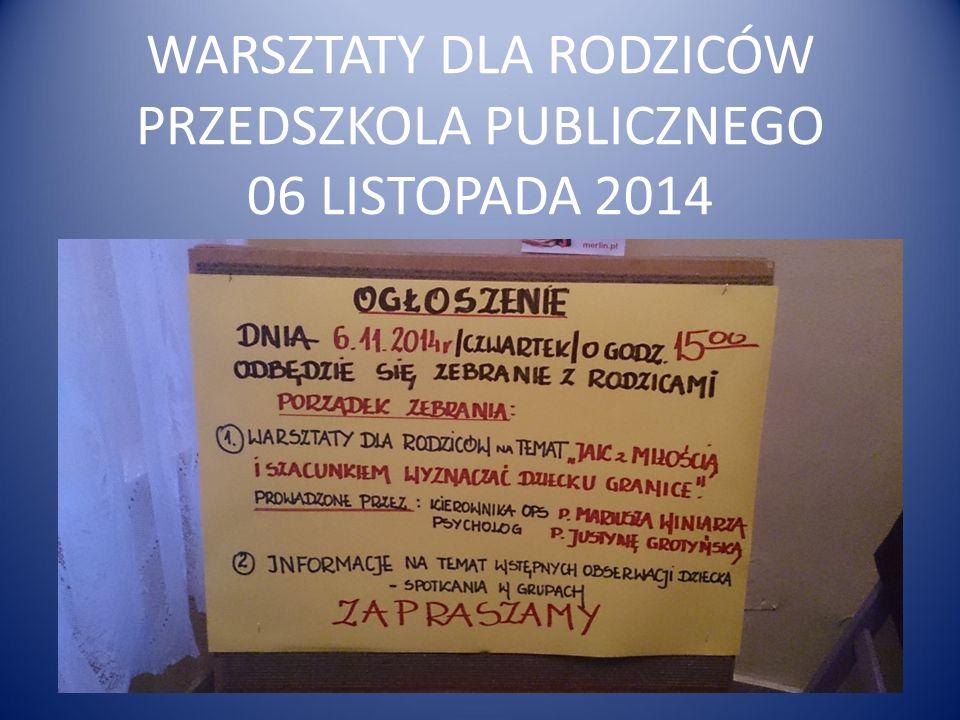 WARSZTATY DLA RODZICÓW PRZEDSZKOLA PUBLICZNEGO 06 LISTOPADA 2014