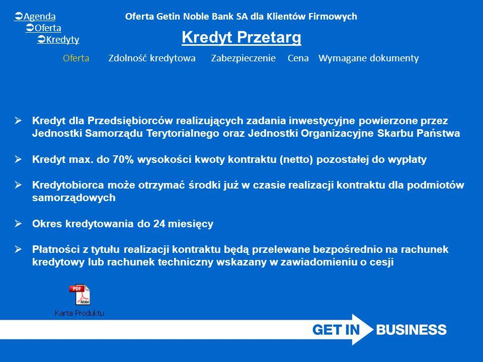 Kredyt dla Przedsiębiorców realizujących zadania inwestycyjne powierzone przez Jednostki Samorządu Terytorialnego oraz Jednostki Organizacyjne Skarbu Państwa  Kredyt max.